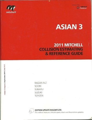 9780847030811: Asian 3 2011 Mitchell Collision Estimating $ Reference Guide (Mitchell Collision Estimating & Reference Guide, 11/7)