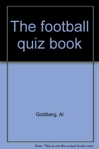 The Football Quiz Book: Al Goldberg