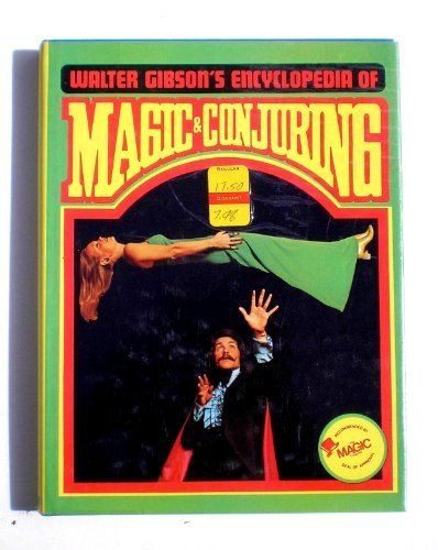 9780847311347: Walter Gibson's Encyclopedia of magic & conjuring [Paperback] by Gibson, Walt...