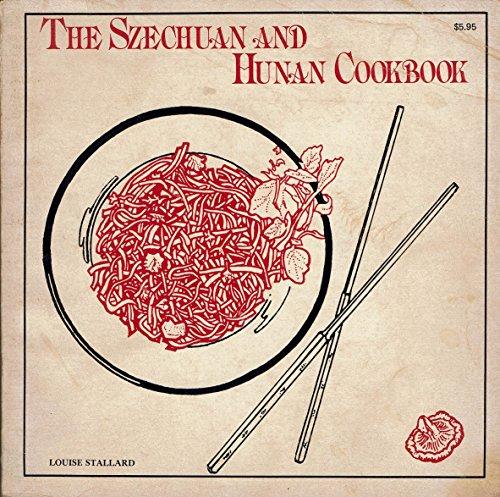The Szechuan and Hunan cookbook: Stallard, Louise
