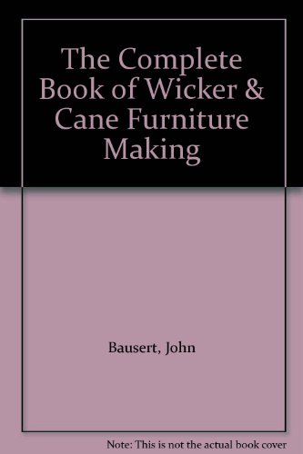 9780847316021: The Complete Book of Wicker & Cane Furniture Making