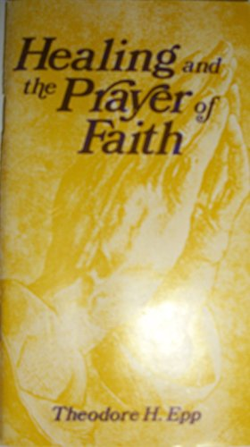 9780847408405: Healing and the prayer of faith