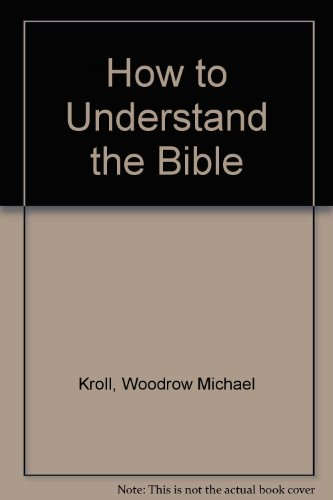 9780847408900: How to Understand the Bible