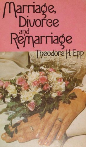 Marriage, Divorce and Remarriage (0847411273) by Epp, Theodore H