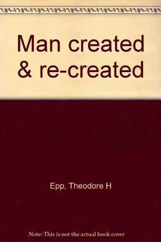 Man created & re-created (0847411494) by Epp, Theodore H