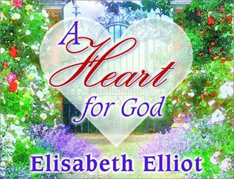 A Heart for God 2001 Calendar: Elliot, Elizabeth