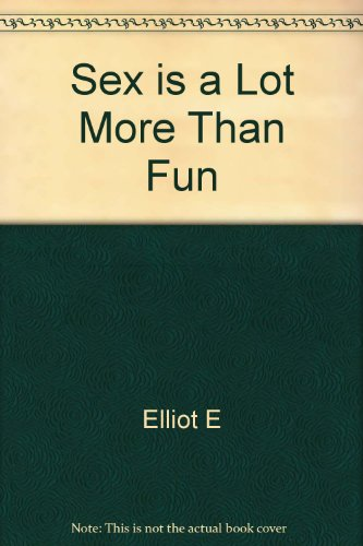 9780847411962: Sex is a Lot More Than Fun: