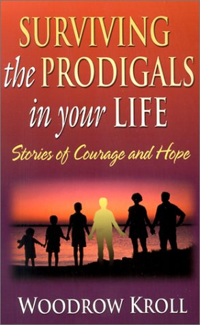 9780847412808: Surviving the Prodigals in Your Life: Stories of Courage and Hope