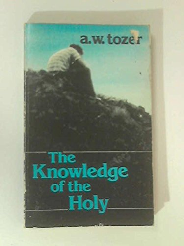 9780847412822: The Knowledge of the Holy: The Attributes of God: Their Meeting in the Christian Life