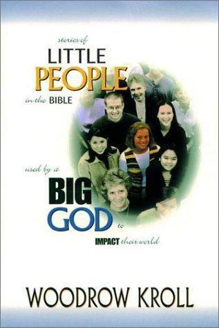 Little People, Big God (0847414728) by Woodrow Michael Kroll