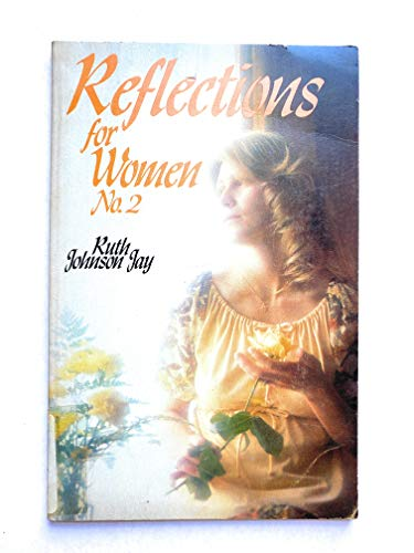 Reflections for women, no. 2: Jay, Ruth Johnson