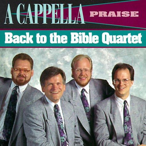 9780847419166: A Cappella Praise: Back to the Bible Quartet