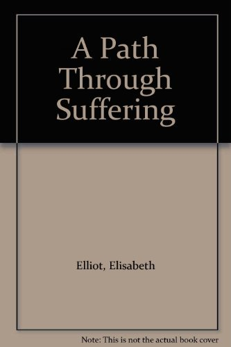 A Path Through Suffering (9780847420476) by Elliot, Elisabeth