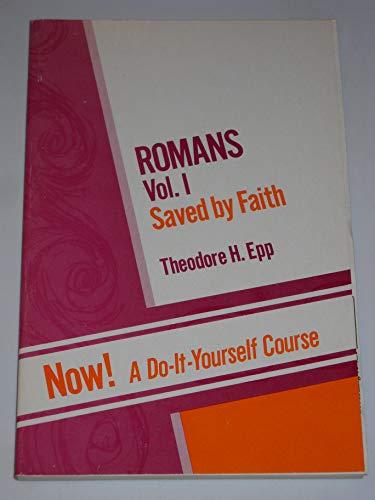 9780847423064: Romans: Saved by Faith: Volume 1 - Romans 1:1-5:21