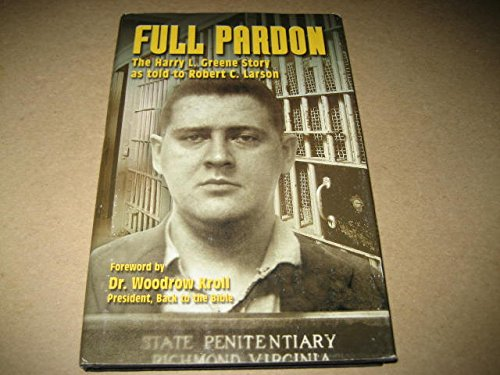 FULL PARDON: THE HARRY L. GREENE STORY: GREENE, HARRY L.