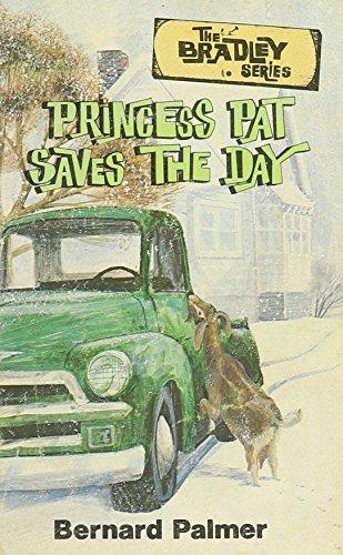 Princess Pat Saves the Day (The Bradley: Bernard Palmer