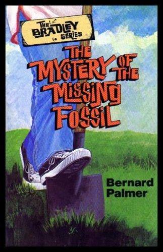The Mystery of the Missing Fossil (The: Bernard Palmer