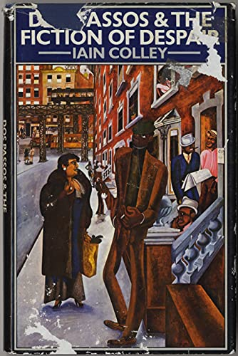 Dos Passos and the fiction of despair: Colley, Iain