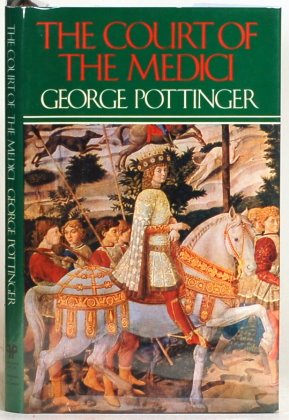The court of the Medici: Pottinger, George