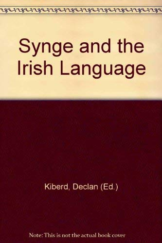 Synge and the Irish Language: Kiberd, Declan