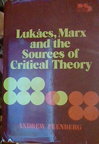 9780847662722: Lukacs, Marx, and the Sources of Critical Theory (Philosophy and society series)
