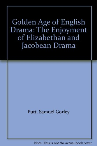 9780847670581: Golden Age of English Drama: The Enjoyment of Elizabethan and Jacobean Drama