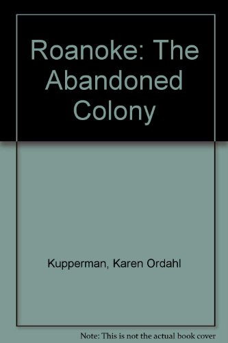 9780847671274: Roanoke: The Abandoned Colony
