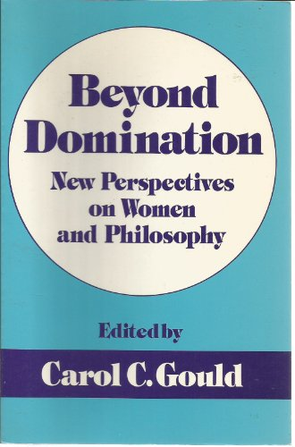 9780847672363: Beyond Domination: New Prespectives on Women and Philosophy (New Feminist Perspectives Series)