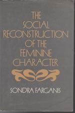 9780847673254: The Social Reconstruction of the Feminine Character