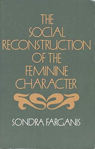 9780847673261: Social Reconstruction of the Feminine Character