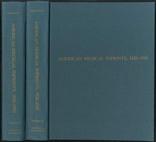 American Medical Imprints, 1820-1910: Cordasco , Francesco [Editor]