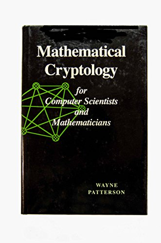 9780847674381: Mathematical Cryptology for Computer Scientists and Mathematicians