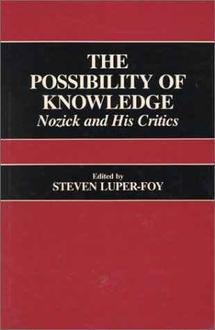 The Possibility of Knowledge: Nozick and His Critics