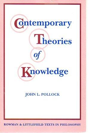 Contemporary Theories of Knowledge (Rowman & Littlefield: Joseph Cruz, John