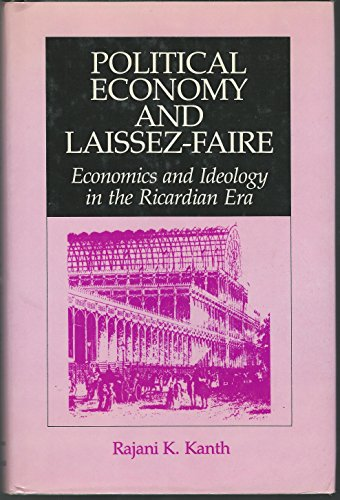 9780847674886: Political Economy and Laissez-Faire: Economics and Ideology in the Ricardian Era