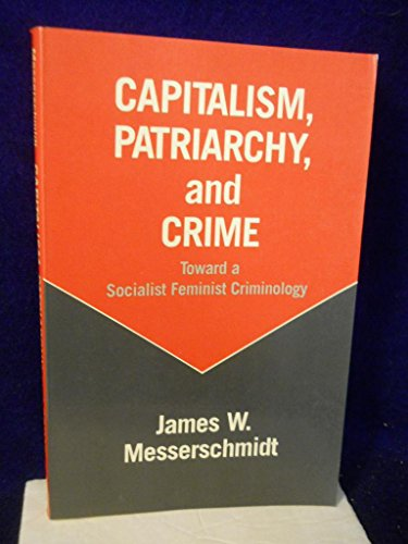9780847674978: Capitalism, Patriarchy, and Crime: Toward a Socialist Feminist Criminology