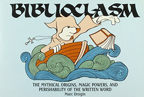 9780847675029: Biblioclasm: The Mythical Origins, Magic Powers, and Perishability of the Written Word