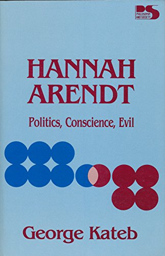 9780847675586: Hannah Arendt: Politics, Conscience, Evil (Philosophy and Society)