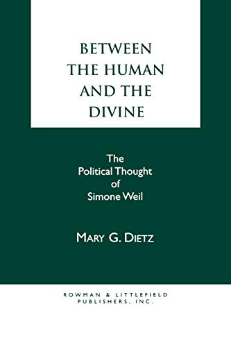 9780847675753: Between the Human and the Divine: The Political Thought of Simone Weil