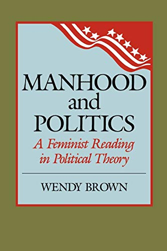 9780847675777: Manhood and Politics: A Feminist Reading in Political Theory (New Feminist Perspectives)