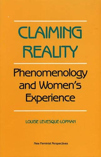 Claiming Reality: A Women's Perspective: Levesque-Lopman, Louise