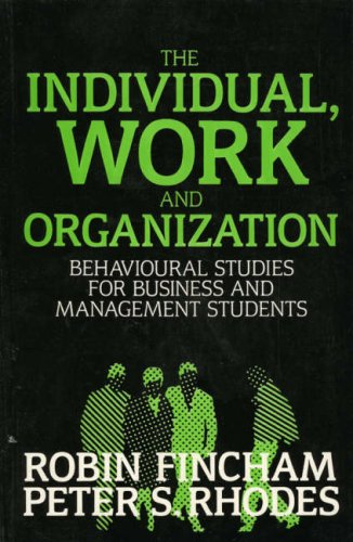 The Individual, Work and Organization: Fincham, Robin, Rhodes, Peter S.