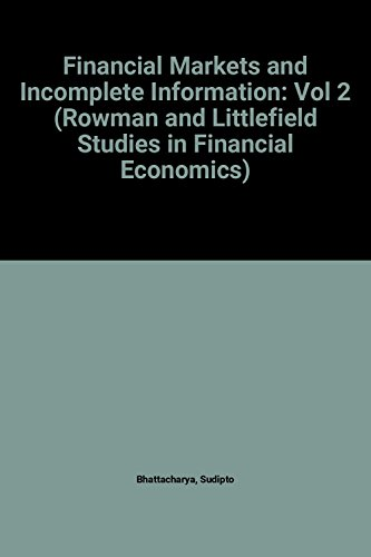Financial Markets and Incomplete Information: Sudipto Bhattacharya, George