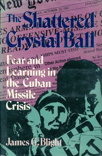 9780847676095: The Shattered Crystal Ball: Fear and Learning in the Cuban Missile Crisis