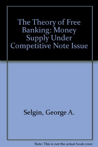 9780847677306: The Theory of Free Banking