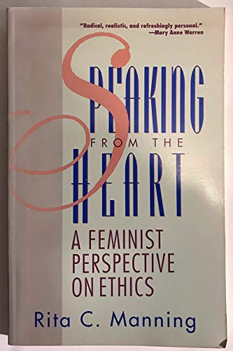 9780847677344: Speaking from the Heart: A Feminist Perspective on Ethics (New Feminist Perspectives)