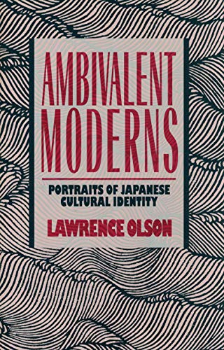 9780847677399: The Ambivalent Moderns: Portraits in Japanese Cultural Identity