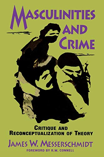 9780847678693: Masculinities and Crime: Critique and Reconceptualization of Theory