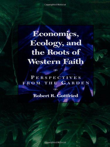 9780847680160: Economics, Ecology, and the Roots of Western Faith