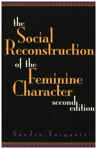 9780847680184: The Social Reconstruction of the Feminine Character